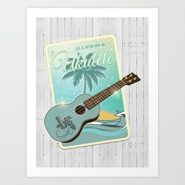 Life is better with an ukulele Art Print