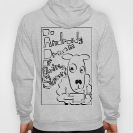 do androids dream of electric sheep? Hoody