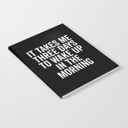 Three Days Wake Up Funny Quote Notebook