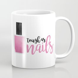 Tough As Nails Coffee Mug