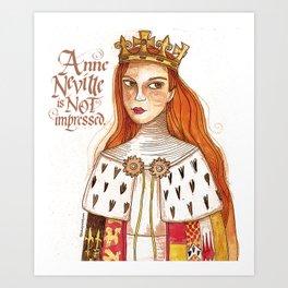 Anne Neville is NOT Impressed Art Print