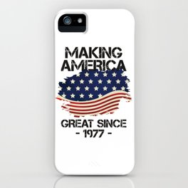 Making America Great Since 1977 USA Proud Birthday Gift iPhone Case