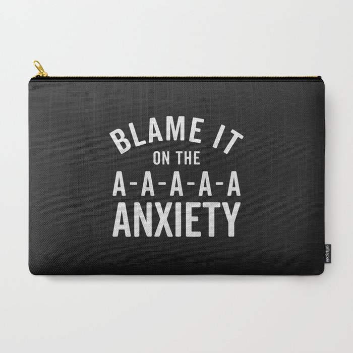 Blame_It_On_Anxiety_Funny_Quote_CarryAll_Pouch_by_EnvyArt__Large_125_x_85