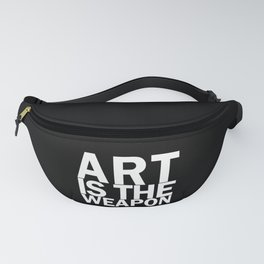 Art is the weapon. (in white) Fanny Pack