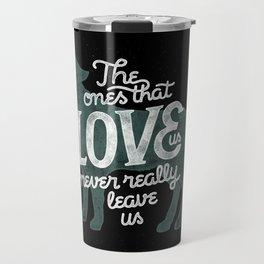 Never leave us Travel Mug