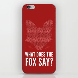 What Does The Fox Say? iPhone Skin