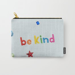 be kind!!!! Carry-All Pouch