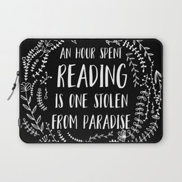 An Hour Spent Reading is One Stolen From Paradise (Inverted) Laptop Sleeve