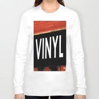 vinyl Long Sleeve T-shirts featuring Vinyl by Biff Rendar