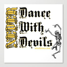 Never Dance With Devils... Canvas Print