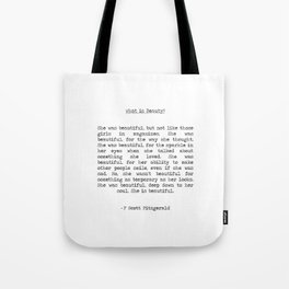 F. Scott Fitzgerald - She was beautiful What is Beauty?  typographical quote Tote Bag