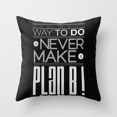 Plan B Throw Pillow