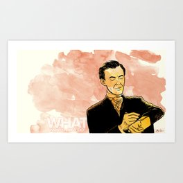 What Would Algy Do? Art Print