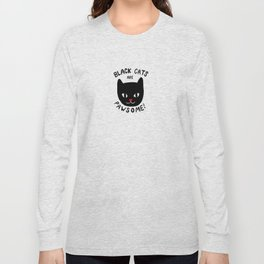 Black Cats are Pawsome! Long Sleeve T-shirt