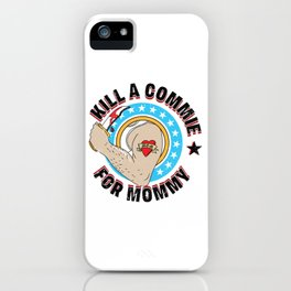 Kill A Commie For Mommy The Ramones Punk Rock CBGB Commando Hey Ho Lets Go USA Rock N Roll High iPhone Case