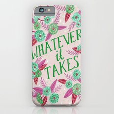 Whatever it Takes - Pink Slim Case iPhone 6s