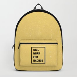Work For Nachos Funny Quote Backpack