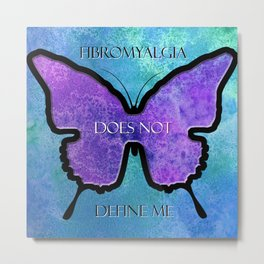Fibromyalgia Does Not Define Me Metal Print