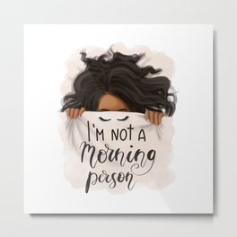 I'm Not A Morning Person | African American Girl Metal Print
