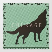 courage Canvas Prints featuring Courage by Laura Santeler