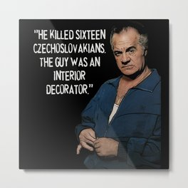 Sopranos - Paulie Walnuts (white letters) Metal Print