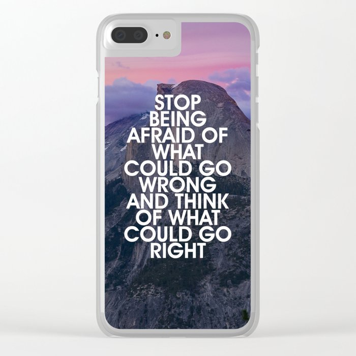 Stop Being Afraid Motivational Quote Clear iPhone Case