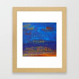 paint your dreams Framed Art Print