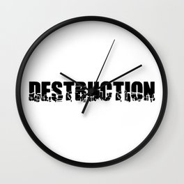 DESTRUCTION Wall Clock