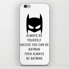 Always be BAT MAN iPhone Skin
