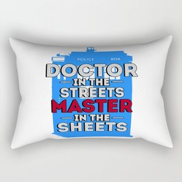 Doctor Who: Doctor in the Streets, Master in the Sheets Rectangular Pillow
