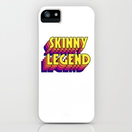 Skinny Legend iPhone Case