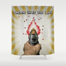 There Was No Lag Shower Curtain