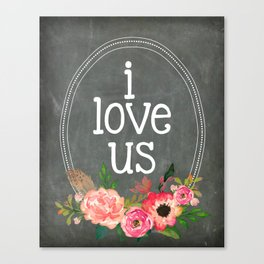 I Love Us Canvas Print