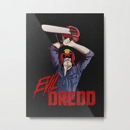 Evil Dredd Metal Print