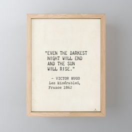 Even the darkest night will end and the sun will rise. Victor Hugo, Les Misérables Framed Mini Art Print