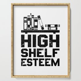 High Shelf Esteem - Design for Book Lovers, Writers, Book Worms, Literature Fans Serving Tray