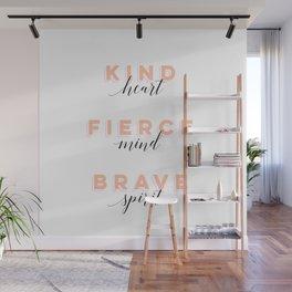 Girl Power - Kind Heart Fierce Mind Brave Spirit Wall Mural