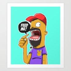 Feed Me! Art Print
