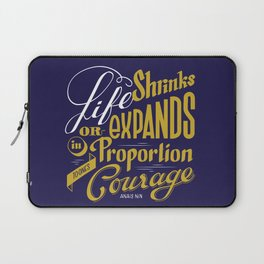 Life shrinks or expands... Laptop Sleeve