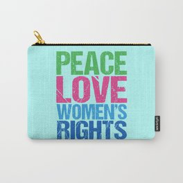Peace Love Women's Rights Carry-All Pouch