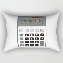 I have money to burn Rectangular Pillow