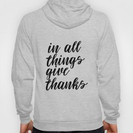 In All Things Give Thanks, Printable Art, Printable Decor, Inspirational Art Hoody