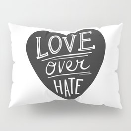 Love over Hate Pillow Sham