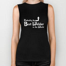 Probably The Best Welder In The World' Funny Welding Birthday Gift Welder T-Shirts Biker Tank