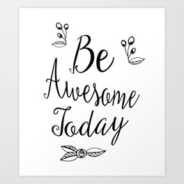 Be Awesome Today - Typography Design Art Print