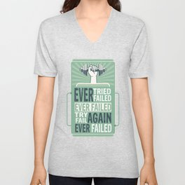 Ever Tried Ever Failed Try Again Inspirational Quote Unisex V-Neck