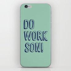 Do Work Son iPhone & iPod Skin