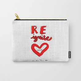 REignite Love in all you do! Carry-All Pouch