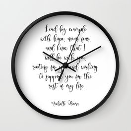 Lead By Example With Hope, Never Fear. And Know That I Am Rooting For You Wall Clock