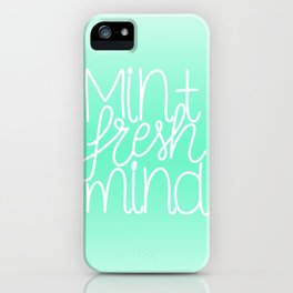 Calm and fresh lettering to inspire a mint fresh mind iPhone Case